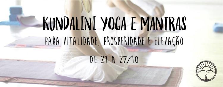 21 a 27 Outubro 2017 – Kundalini Yoga e Mantras para a Vitalidade, Prosperidade e Elevação