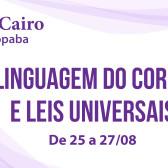 25 a 27 Agosto 2017 – Linguagem do Corpo e Leis Universais (Mistérios do Universo)