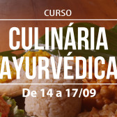 """14 a 17 setembro 2017 – """"O Alimento como Medicamento"""" – Curso de Culinária Ayurvédica"""