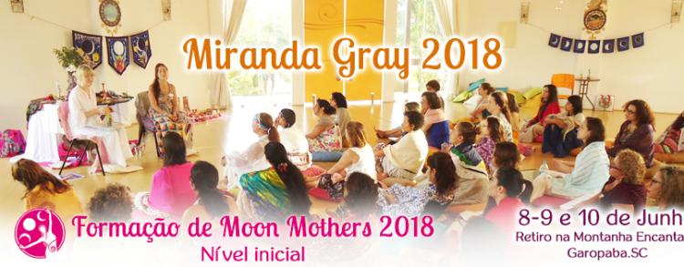 8 a 10 junho 2018 – Womb Blessing Bênção do Útero Nível 1 – Formação de Moon Mothers com Miranda Gray (LOCAÇÃO)