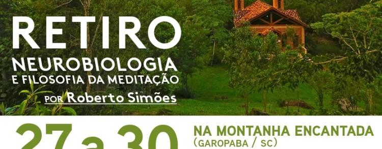 27 a 30 setembro 2018 – Retiro Neurobiologia e Filosofia da Meditação – Por Roberto Simões (LOCAÇÃO)